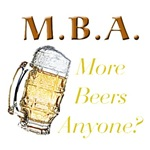 MBA More Beers Anyone T-Shirts & Gifts