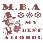 MBA My Best Alcohol T-Shirts & Gifts