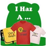 I Haz A ...