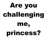 Challenging Me Princess