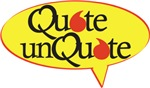 Quote Unquote