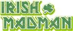 Copy of IRISH MADMAN