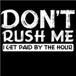 dont rush me
