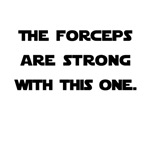 Forceps are Strong
