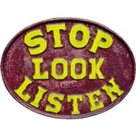 Stop, Look, Listen Railroad Crossing Sign