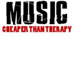 Music Cheaper Than Therapy
