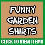 Funny Garden Shirts