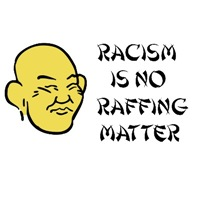 Racism is no raffing matter
