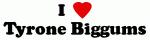 I Love Tyrone Biggums