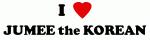 I Love JUMEE the KOREAN