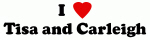 I Love Tisa and Carleigh