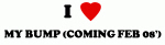 I Love MY BUMP (COMING FEB 08')