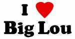 I Love Big Lou
