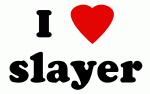 I Love slayer