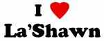 I Love La'Shawn