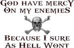 God Have Mercy On My Enemies