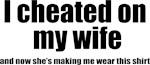 I Cheated On My Wife