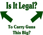 Is it legal to carry guns this big?