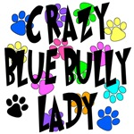 Crazy Blue Bully Lady
