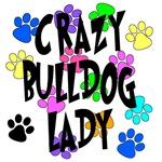 Crazy Bulldog Lady