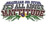 BJJ, all about Mattitude