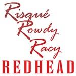 Risque Rowdy <br>Racy Redhead