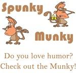Spunky Munky Sez..