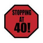 Stopping At 40!