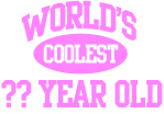 World's Coolest ?? Year Old  (Pink)