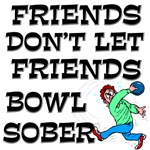 Friends Don't Bowl Sober