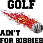 Golf Ain't For Sissies