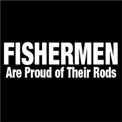 Fishermen Are Proud of Their Rods
