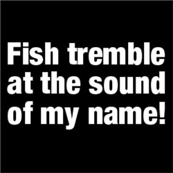 Fish Tremble At The Sound of My Name! FISHERMAN