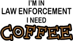 Law Enforcement Need Coffee