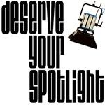 Deserve Your Spotlight