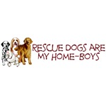 Rescue Dogs Are My Home-Boys