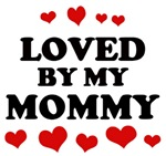 Loved: <strong>Mommy</strong>