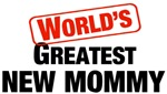 World's Greatest New Mommy