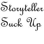 Storyteller Suck Up