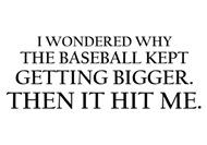 Baseball Hit Me