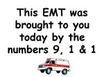 This EMT...