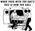This is how you roll with the EMTs