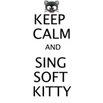 Keep Calm & Soft Kitty