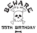 Beware: My 55th Birthday