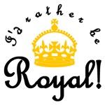 I'd Rather Be Royal