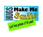 Hugs Make Me Smile/