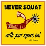 Never Squat-Will Rogers