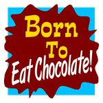 Born To Eat Chocolate