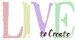 Live to Create