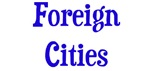 Foreign Cities